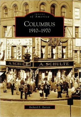 Columbus: 1910-1970, Ohio (Images of America Series)