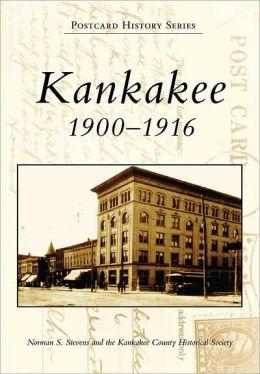 Kankakee 1900-1916 (Postcard History Series)