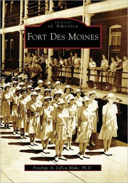 Fort Des Moines, Iowa (Images of America Series)