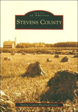 Stevens County, Minnesota (Images of America Series)