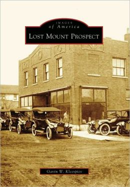 Lost Mount Prospect, Illinois (Images of America Series)