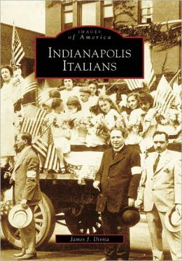 Indianapolis Italians, Indiana (Images of America Series)