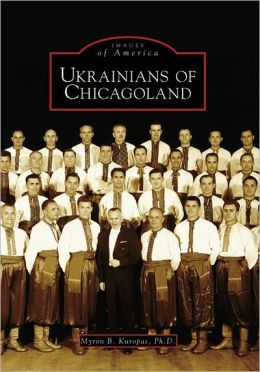 Ukrainians of Chicagoland, Illinois (Images of America Series)