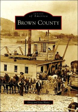 Brown County, Ohio (Images of America Series)