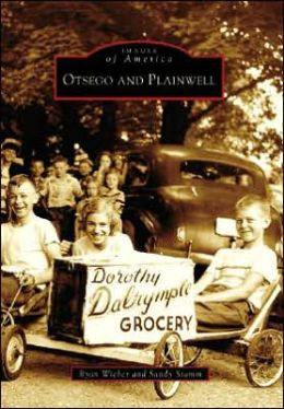 Otsego and Plainwell, Michigan (Images of America Series)