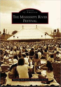 The Mississippi River Festival (Images of America Series)