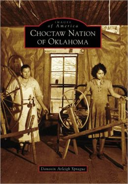 Choctaw Nation of Oklahoma (Images of America Series)