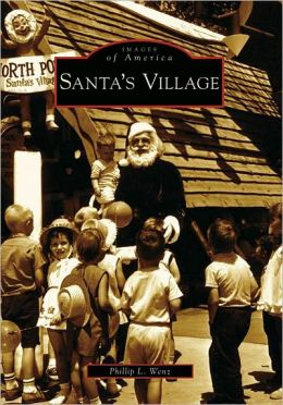 Santa's Village (Images of America Series)