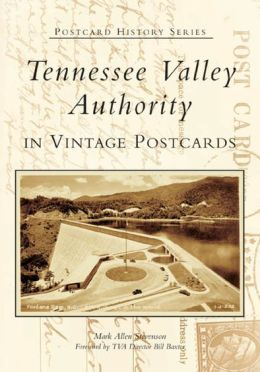 Tennessee Valley Authority in Vintage Postcards ( Post Card Series)