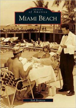 Miami Beach, Florida (Images of America Series)