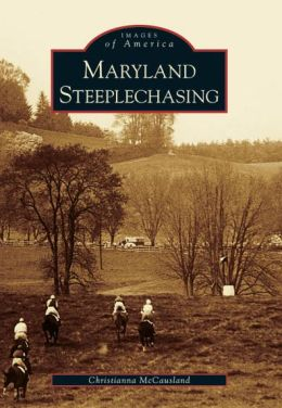 Maryland Steeplechasing (Images of America Series)