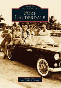 Fort Lauderdale, Florida (Images of America Series)