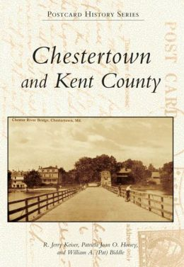 Chestertown and Kent County, Maryland (Postcard History Series)