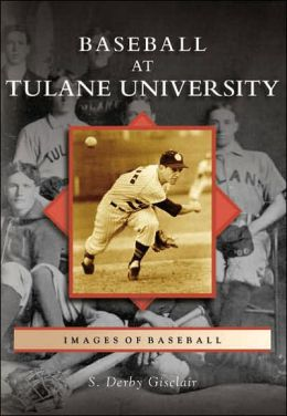 Baseball at Tulane University (Images of Baseball Series)