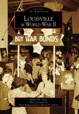 Louisville in World War II, Kentucky (Images of America Series)