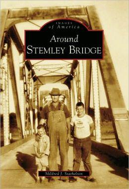 Around Stemley Bridge, Alabama (Images of America Series)