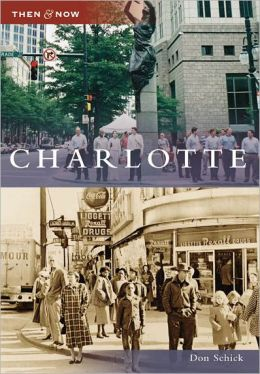 Charlotte, North Carolina (Then and Now Series)