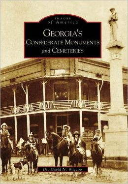 Georgia's Confederate Monuments and Cemeteries (Images of America Series)