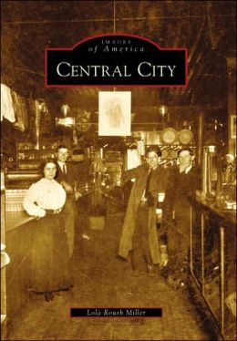Central City, West Virginia (Images of America Series)