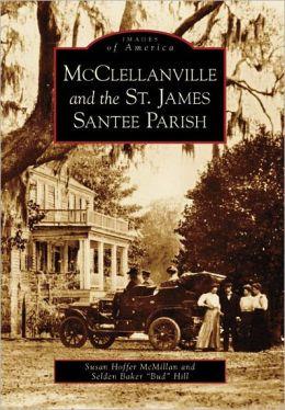 McClellanville and the St. James Santee Parish, South Carolina (Images of America Series)