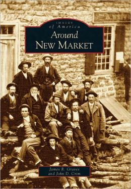 Around New Market, Virginia (Images of America)