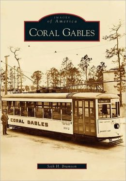 Coral Gables, Florida (Images of America Series)
