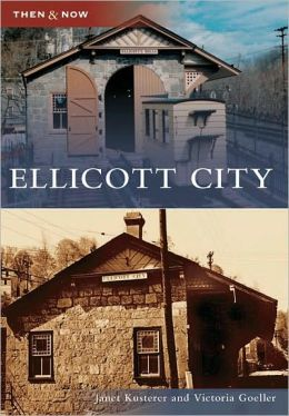 Ellicott City, Maryland (Then and Now Series)