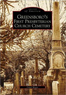 Greensboro's First Presbyterian Church Cemetery, North Carolina (Images of America Series)