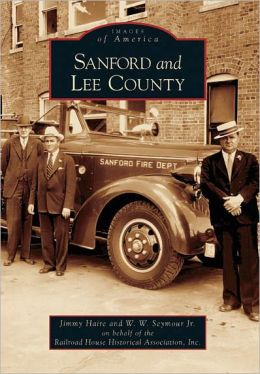 Sanford and Lee County, North Carolina (Images of America Series)