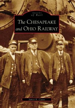 Chesapeake and Ohio Railway, Virginia (Images of Rail Series)
