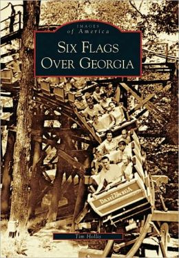Six Flags over Georgia (Images of America Series)
