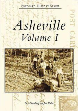 Asheville: A Postcard History, Volume I, North Carolina (Postcard History Series)