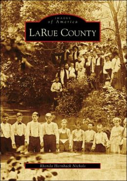 LaRue County, Kentucky (Images of America Series)