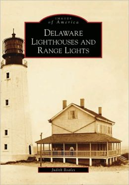 Delaware Lighthouses and Range Lights (Images of America Series)