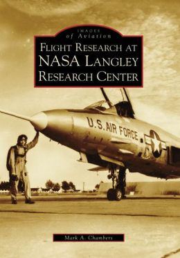 Flight Research at NASA Langley Research Center (Images of Aviation Series)