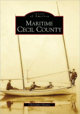 Maritime Cecil County (Images of America Series)