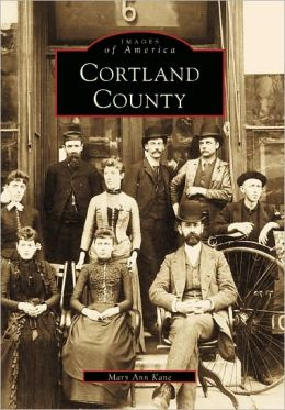 Cortland County, New York (Images of America Series)