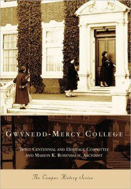Gwynedd-Mercy College (Campus History Series)
