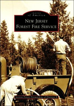New Jersey Forest Fire Service (Images of America Series)