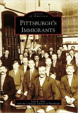 Pittsburgh's Immigrants, Pennsylvania (Image of America Series)