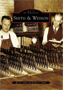 Smith & Wesson, Massachusetts (Images of America Series)