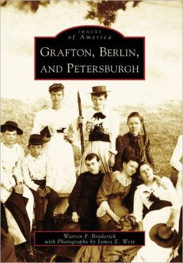 Grafton, Berlin, and Petersburgh, New York (Images of America Series)