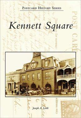 Kennett Square, Pennsylvania (Postcard History Series)
