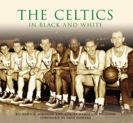 The Celtics in Black and White, Massachusetts (Images of Sports Series)