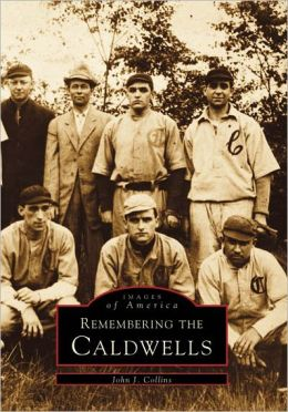 Remembering the Caldwells, New Jersey (Images of America Series)