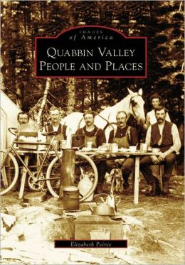 Quabbin Valley, Massachusetts: People and Places (Images of America Series)