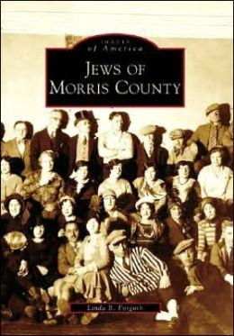 Jews of Morris County, New Jersey (Images of America Series)