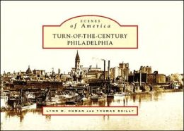 Turn of the Century Philadelphia, Pennsylvania (Scenes of America Series)