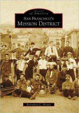 San Francisco's Mission District (Images of America Series)