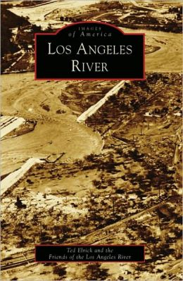 Los Angeles River (Images of America Series)